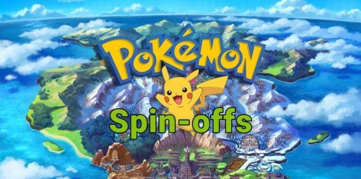 Pokemon Spin Offs